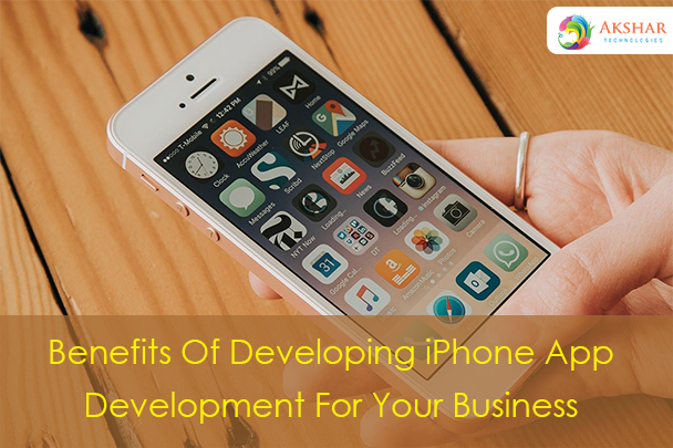 Benefits Of Developing IPhone App Development For Your Business
