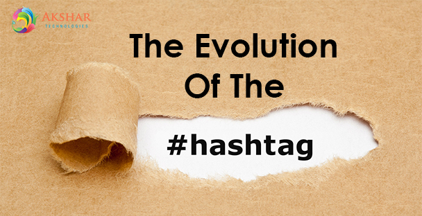 The Evolution Of The #Hashtag