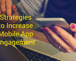 Strategies to Increase Mobile App Engagement