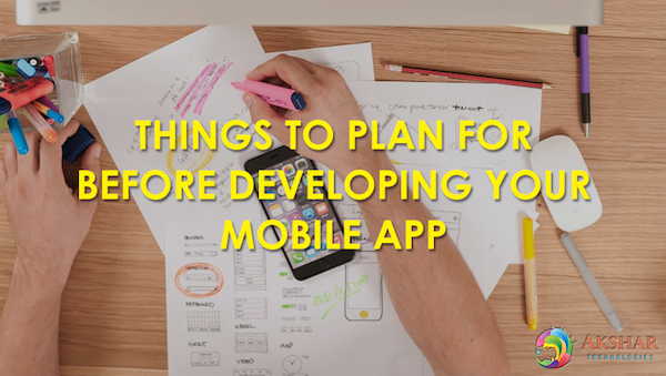Things To Plan For Before Developing Your Mobile App Img
