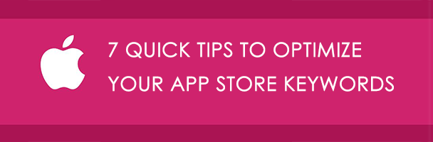 7 quick tips to optimize your app store keywords