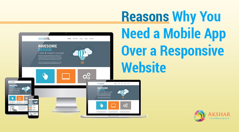 Reasons Why You Need A Mobile App Over A Responsive Website