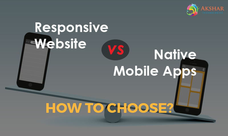 Responsive Website Vs. Native Mobile Apps: How To Choose?
