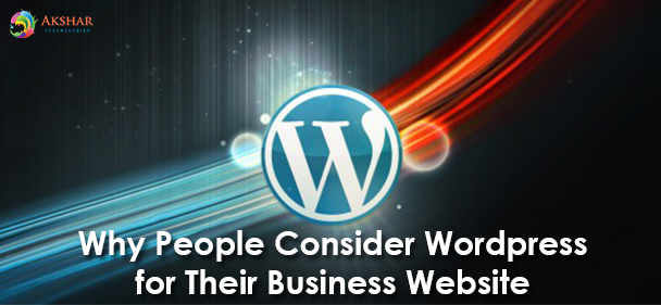 Why People Consider WordPress For Their Business Website