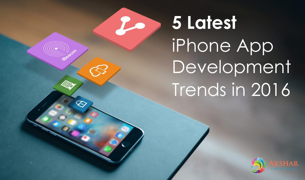 5 Latest IPhone App Development Trends In 2016