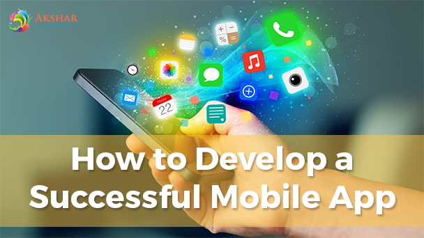 How To Develop A Successful Mobile App