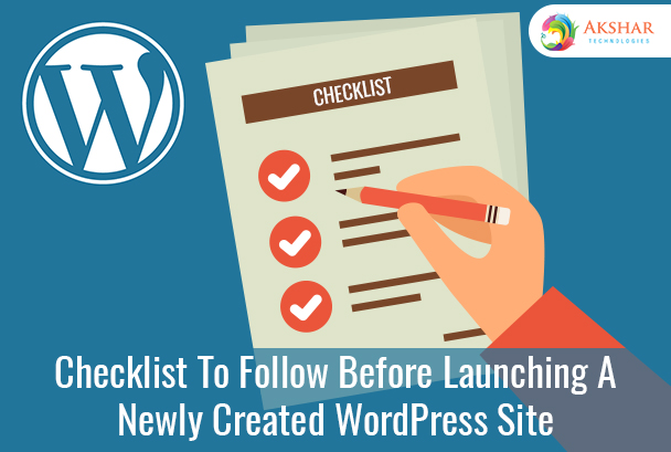 Checklist To Follow Before Launching A Newly Created WordPress Site