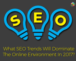 What SEO Trends will Dominate the Online Environment in 2017