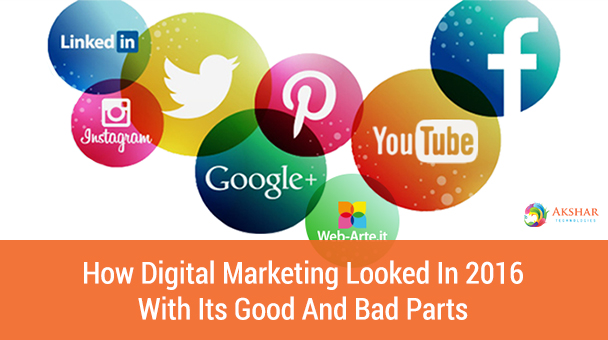 How Digital Marketing Looked In 2016 With Its Good And Bad Parts