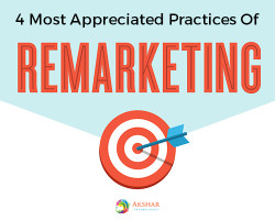 4 Most Appreciated Practices Of Remarketing