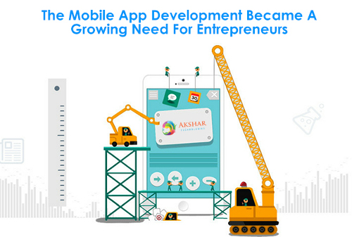 The Mobile App Development Became A Growing Need For Entrepreneurs