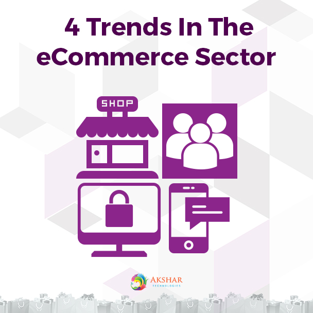 4 Trends In The ECommerce Sector