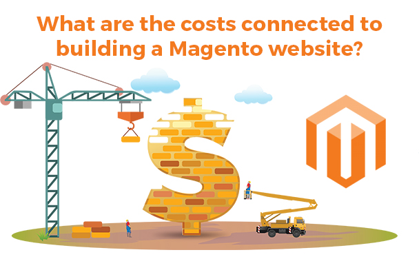 What Are The Costs Connected To Building A Magento Website